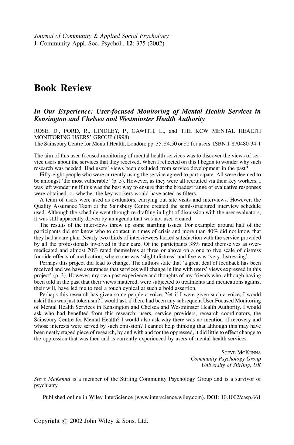 Book cover <b><em>In Our Experience: User-focused Monitoring of Mental Health Services in Kensington and Chelsea and Westminster Health Authority</em></b> ROSE, D., FORD, R., LINDLEY, P., GAWITH, L., and THE KCW MENTAL HEALTH MONITORING USERS' GROUP (1998) The Sainsbury Centre for Mental Health, London: pp. 35. £4.50 or £2 for users. ISBN 1-870480-34-1