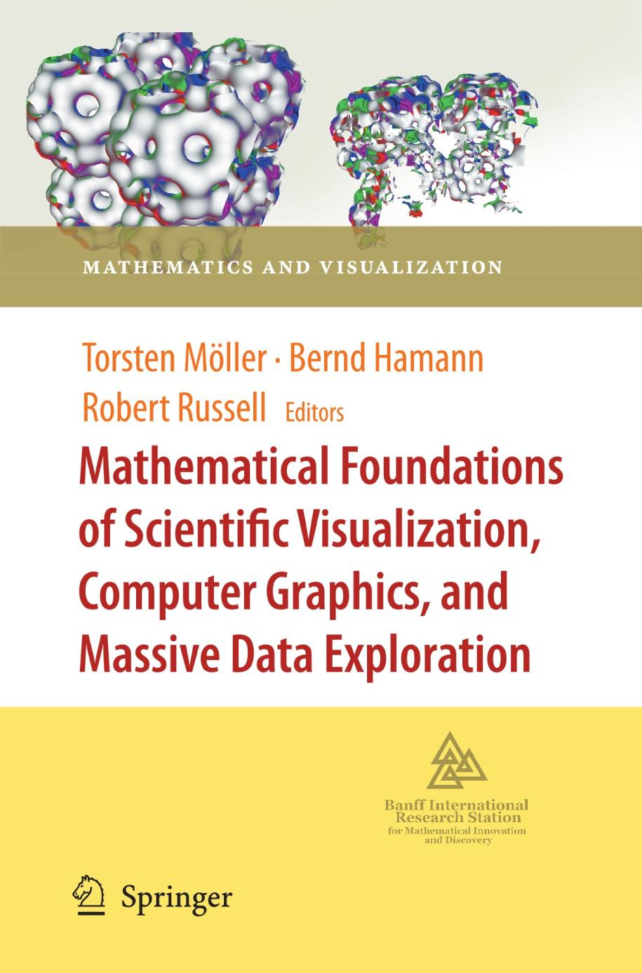 Book cover [Mathematics and Visualization] Mathematical Foundations of Scientific Visualization, Computer Graphics, and Massive Data Exploration ||