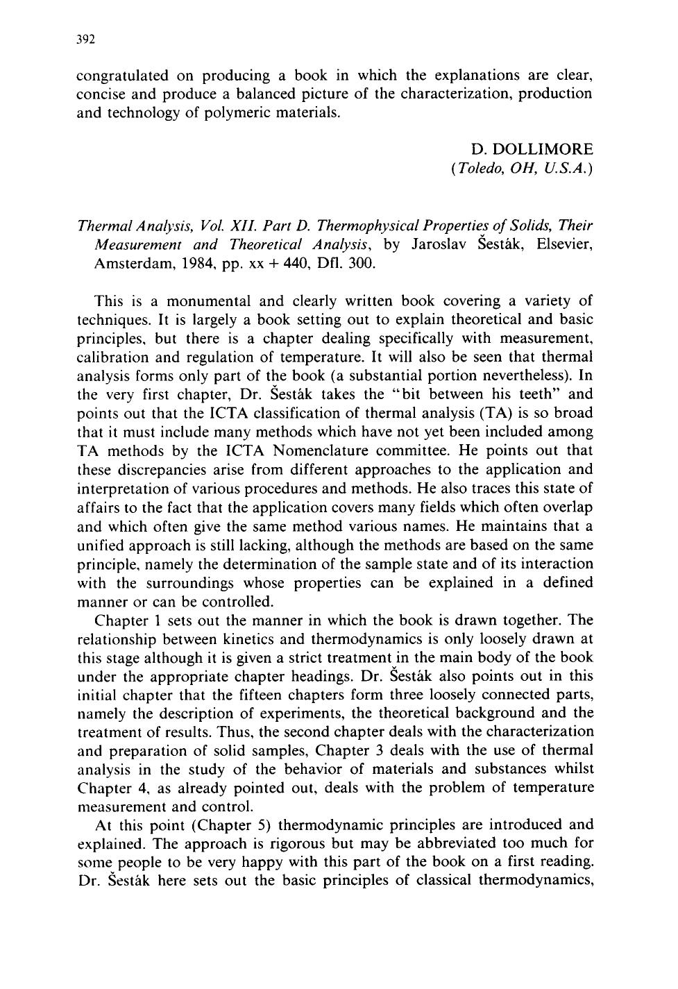 Book cover Thermal Analysis, Vol. XII. Part D. Thermophysical Properties of Solids, Their Measurement and Theoretical Analysis : By Jaroslav Šesták, Elsevier, Amsterdam, 1984, pp, xx + 440, Dfl. 300.