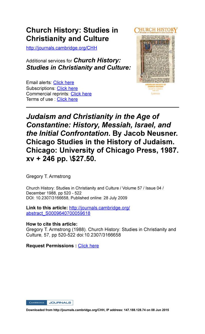 Book cover Judaism and Christianity in the Age of Constantine: History, Messiah, Israel, and the Initial Confrontation. By Jacob Neusner. Chicago Studies in the History of Judaism. Chicago: University of Chicago Press, 1987. xv + 246 pp. $27.50.