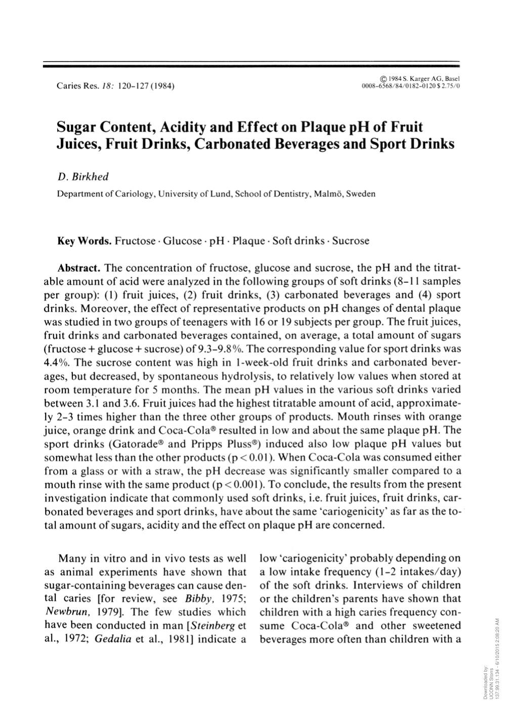 Book cover Sugar Content, Acidity and Effect on Plaque pH of Fruit Juices, Fruit Drinks, Carbonated Beverages and Sport Drinks