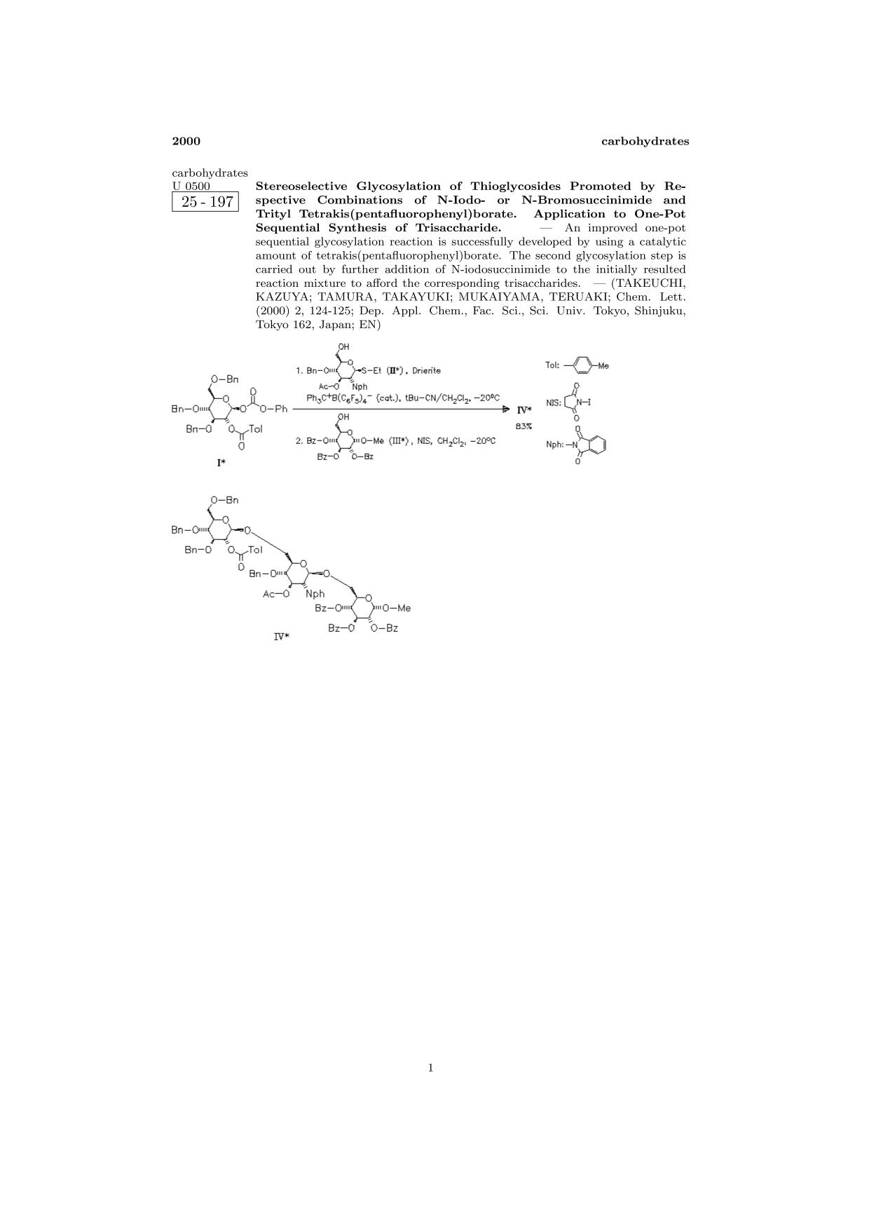 Book cover ChemInform Abstract: Stereoselective Glycosylation of Thioglycosides Promoted by Respective Combinations of N-Iodo- or N-Bromosuccinimide and Trityl Tetrakis(pentafluorophenyl)borate. Application to One-Pot Sequential Synthesis of Trisaccharide.<span></span>