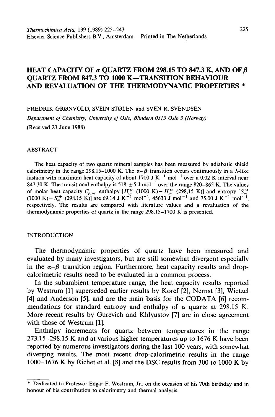 Book cover Heat capacity of α quartz from 298.15 to 847.3 K, and of β quartz from 847.3 to 1000 K—transition behaviour and revaluation of the thermodynamic