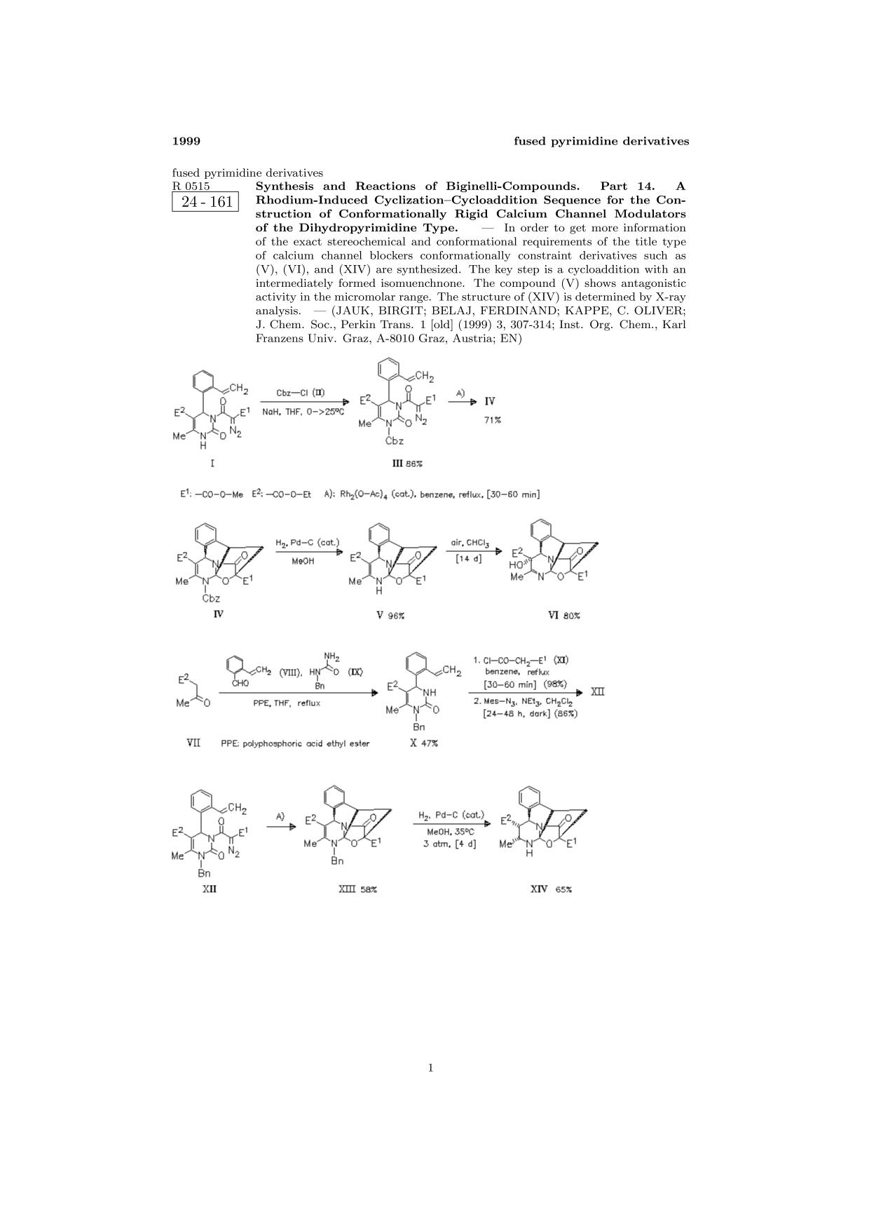 書籍の表紙 ChemInform Abstract: Synthesis and Reactions of Biginelli-Compounds. Part 14. A Rhodium-Induced Cyclization—Cycloaddition Sequence for the Construction of Conformationally Rigid Calcium Channel Modulators of the Dihydropyrimidine Type.<span></span>