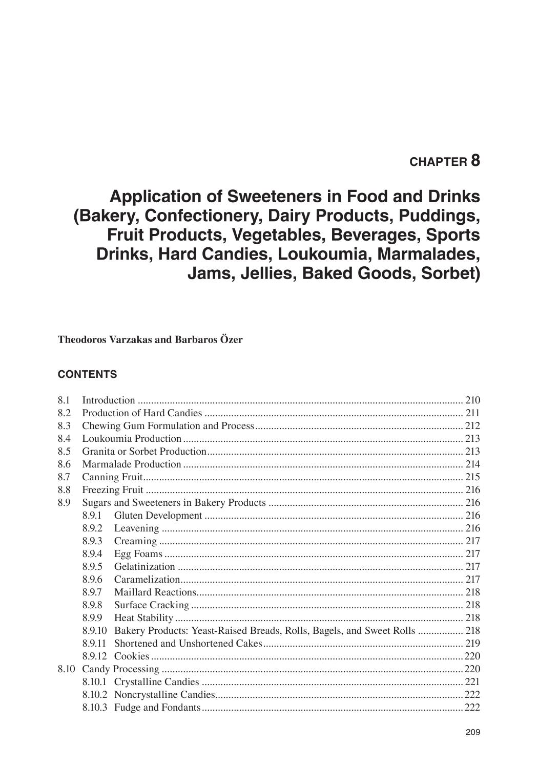 Book cover Sweeteners (Nutritional Aspects, Applications, and Production Technology)    Application of Sweeteners in Food and Drinks (Bakery, Confectionery, Dairy Products, Puddings, Fruit Products, Vegetables, Beverages, Sports Drinks, Hard Candies, Loukoumia, Marmalades, Jams, Jellies, Baked Goods, Sorbet)