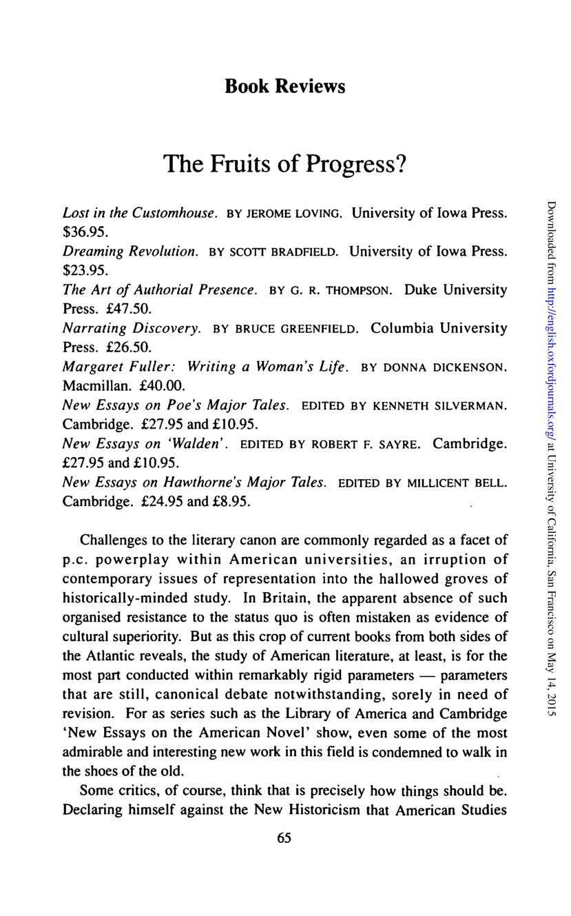 Book cover Lost in the Customhouse; Dreaming Revolution; The Art of Authorial Presence; Narrating Discovery; Margaret Fuller: Writing a Woman's Life; New Essays on Poe's Major Tales; New Essays on 'Walden'; New Essays on Hawthorne's Major Tales
