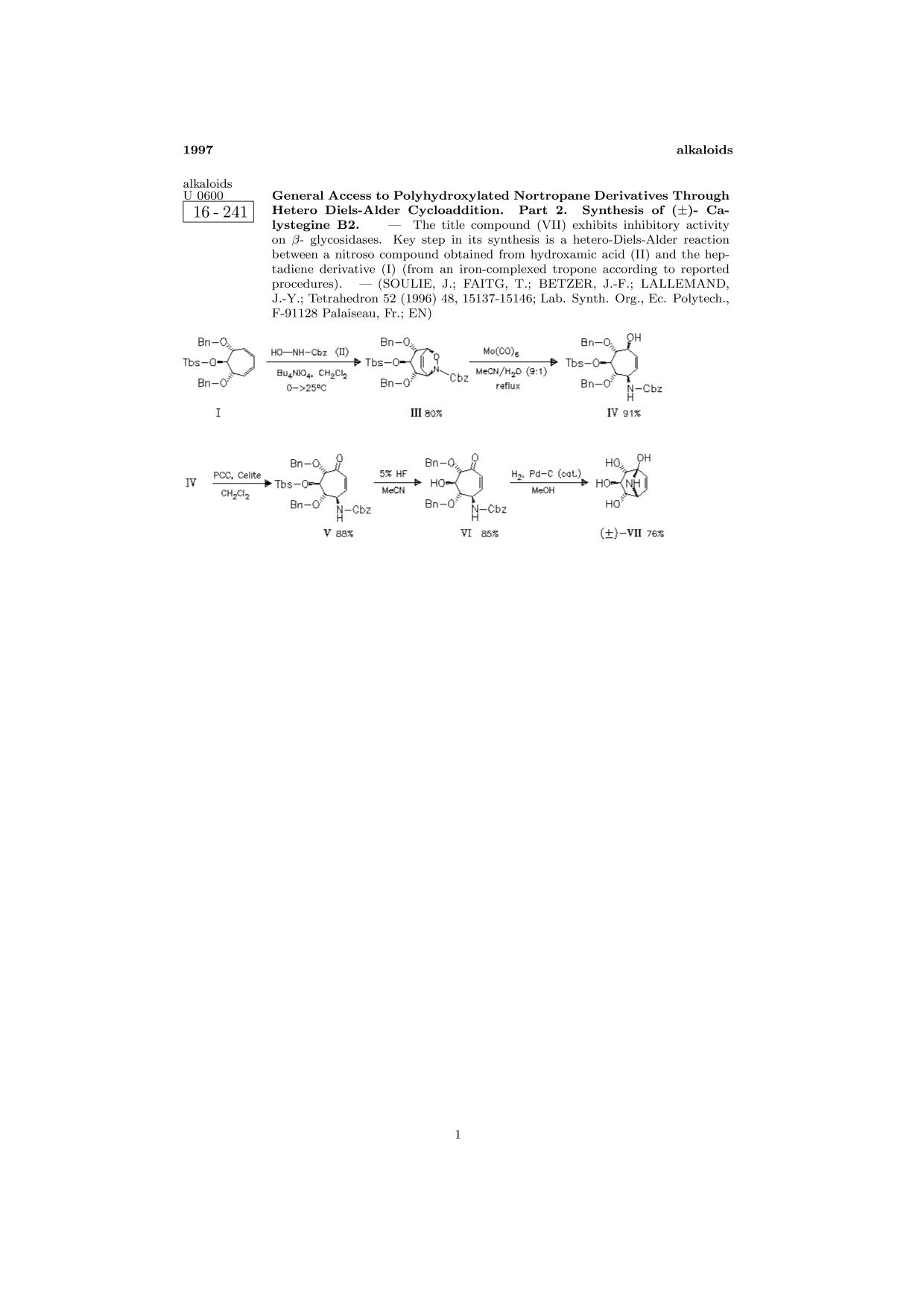 Book cover ChemInform Abstract: General Access to Polyhydroxylated Nortropane Derivatives Through Hetero Diels-Alder Cycloaddition. Part 2. Synthesis of (.+-.)- Calystegine B2.<span></span>