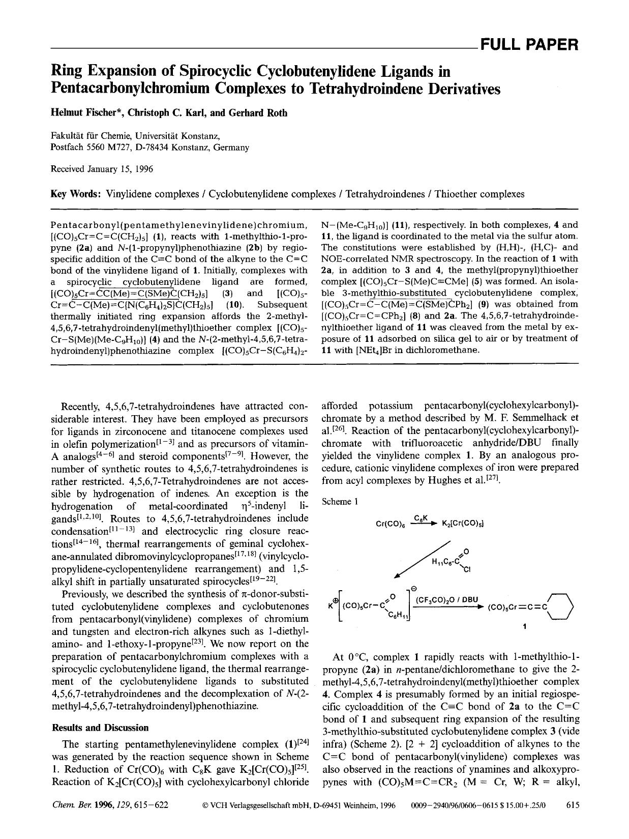 Book cover Ring Expansion of Spirocyclic Cyclobutenylidene Ligands in Pentacarbonylchromium Complexes to Tetrahydroindene Derivatives