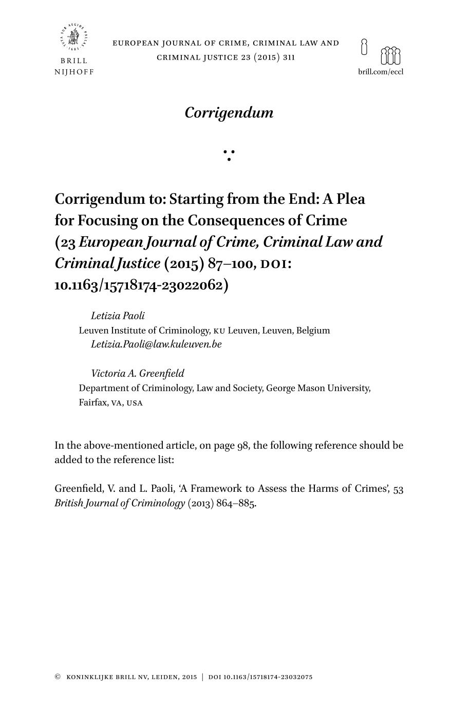 Book cover Corrigendum to: Starting from the End: A Plea for Focusing on the Consequences of Crime (23 European Journal of Crime, Criminal Law and Criminal Justice (2015) 87–100, doi: 10.1163/15718174-23022062)