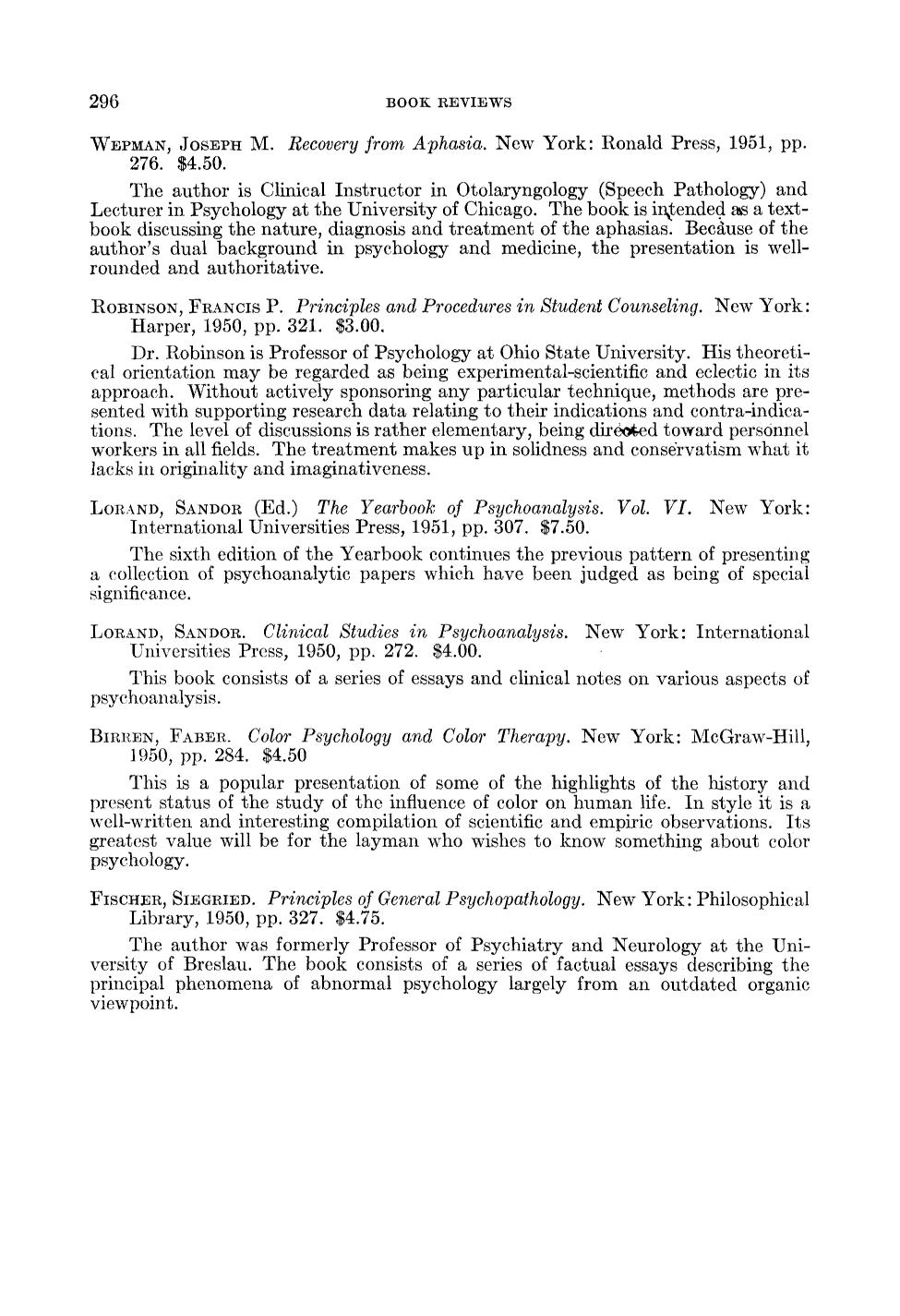 Book cover Lorand, Sandor (Ed.) The yearbook of psychoanalysis. Vol VI. New York: International Universities Press, 1951, pp. 307. $7.50
