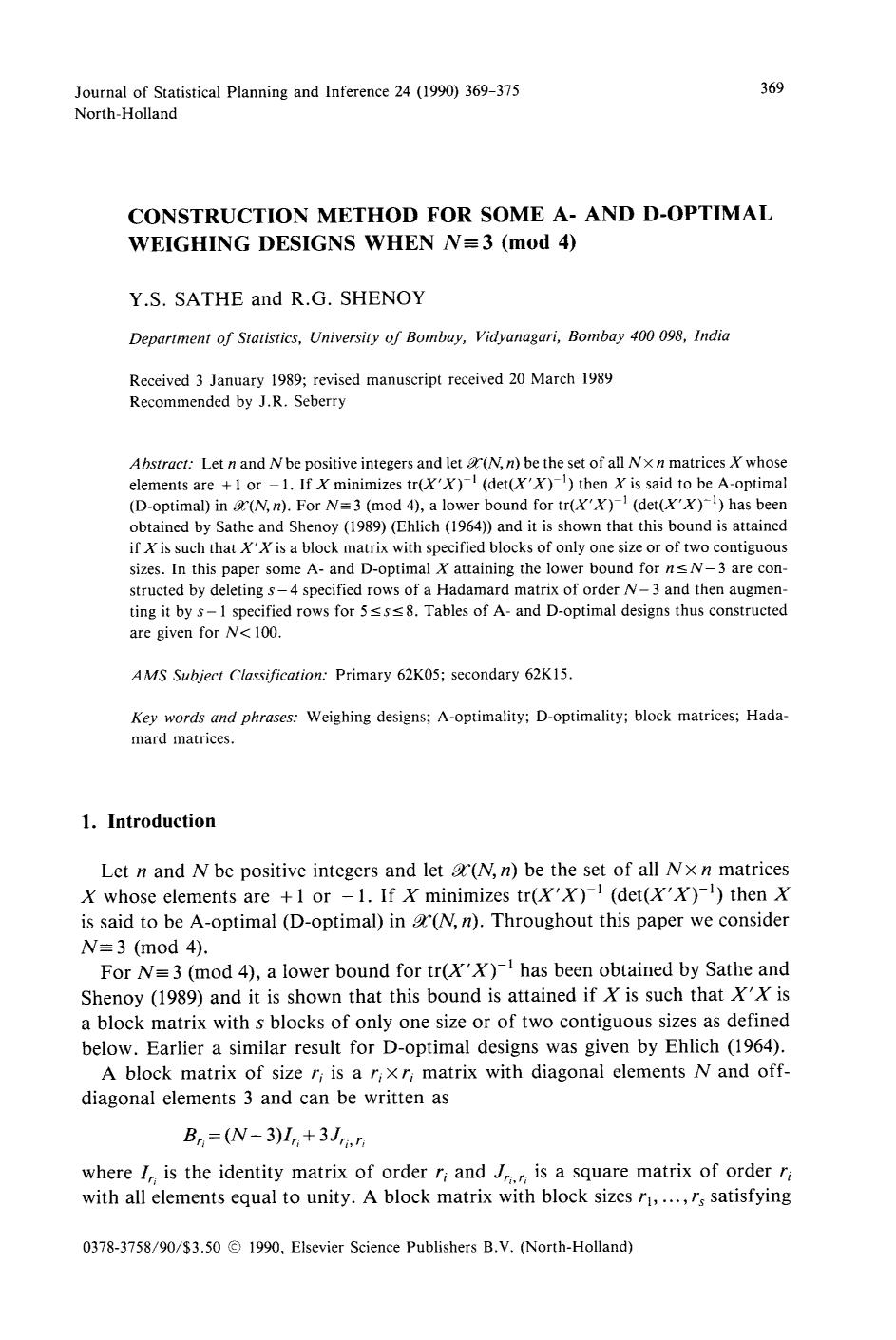 Book cover Construction method for some A- and D-optimal weighing designs when N≡3 (mod 4)