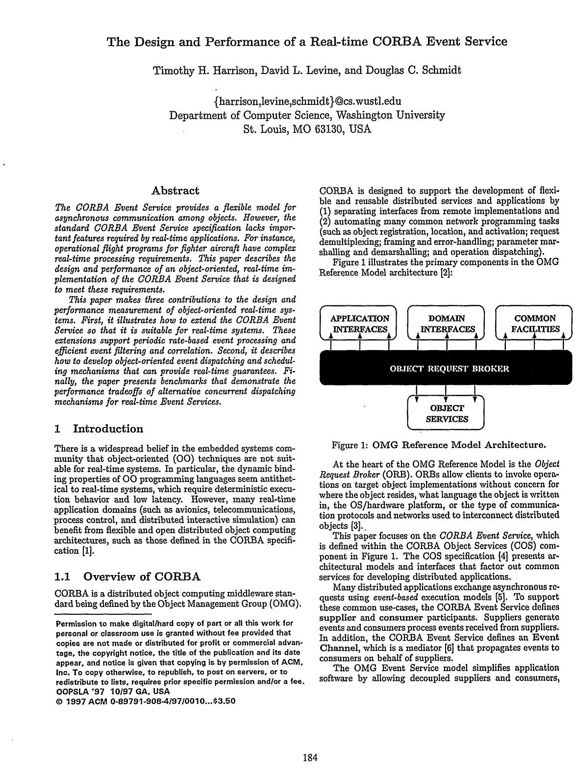 Book cover  [ACM Press the 12th ACM SIGPLAN conference - Atlanta, Georgia, United States (1997.10.05-1997.10.09)] Proceedings of the 12th ACM SIGPLAN conference on Object-oriented programming, systems, languages, and applications  - OOPSLA '97 - The design and performance of a real-time CORBA event service