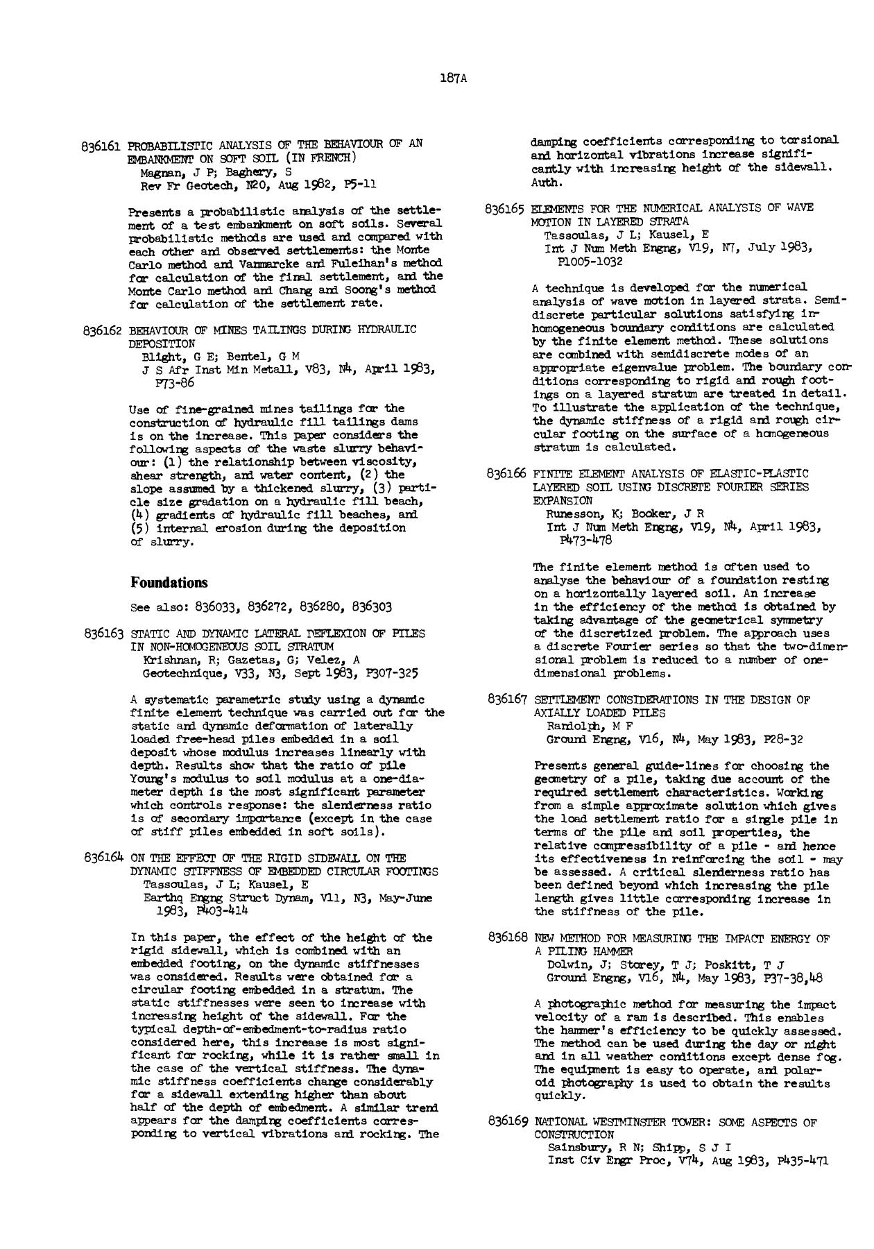 Book cover Static and dynamic lateral deflexion of piles in non-homogeneous soil stratum : Krishnan, R; Gazetas, G; Velez, A Geotechnique, V33, N3, Sept 1983, P307–325