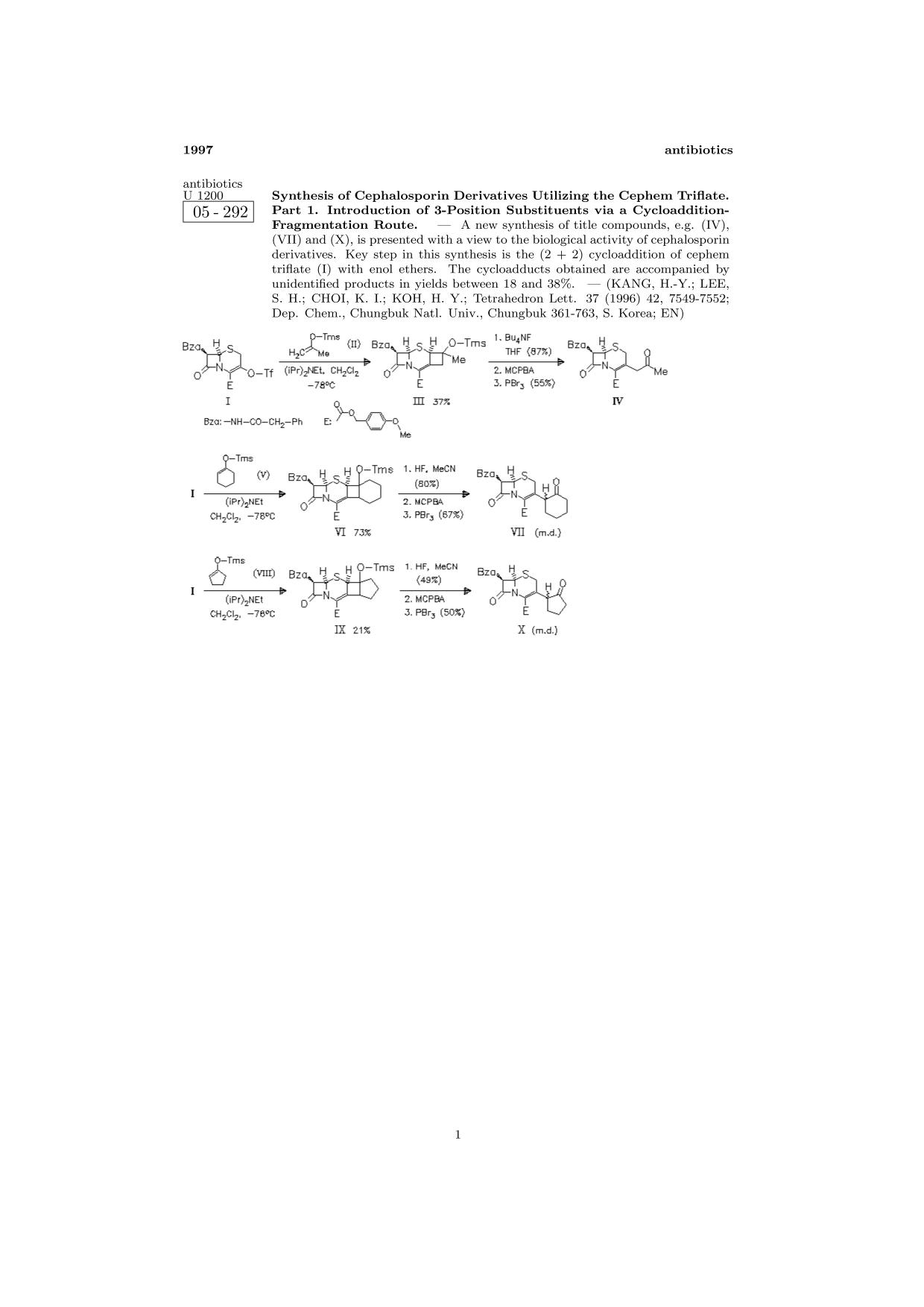 Book cover ChemInform Abstract: Synthesis of Cephalosporin Derivatives Utilizing the Cephem Triflate. Part 1. Introduction of 3-Position Substituents via a Cycloaddition- Fragmentation Route.<span></span>