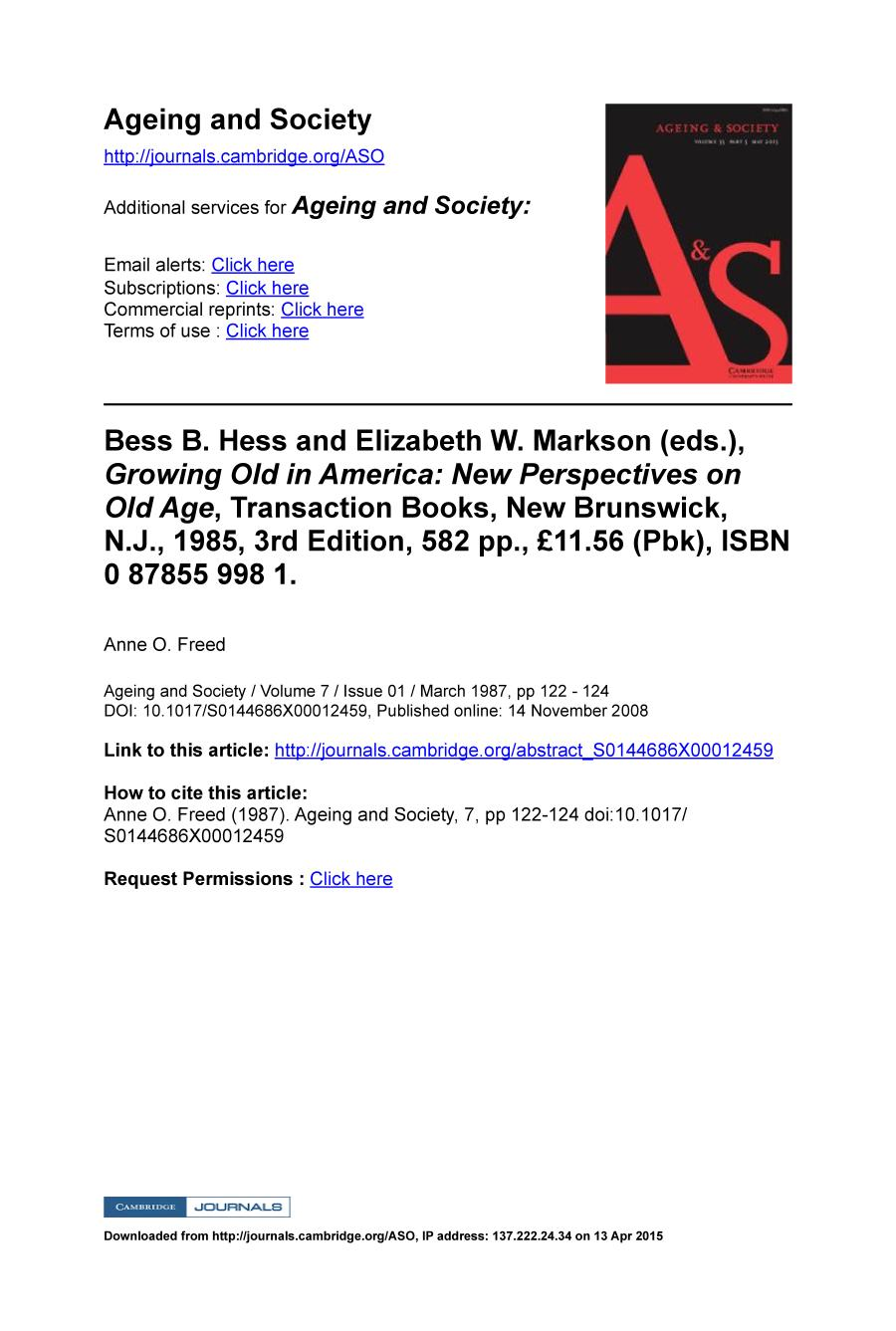 Book cover Bess B. Hess and Elizabeth W. Markson (eds.), Growing Old in America: New Perspectives on Old Age, Transaction Books, New Brunswick, N.J., 1985, 3rd Edition, 582 pp., £11.56 (Pbk), ISBN 0 87855 998 1.