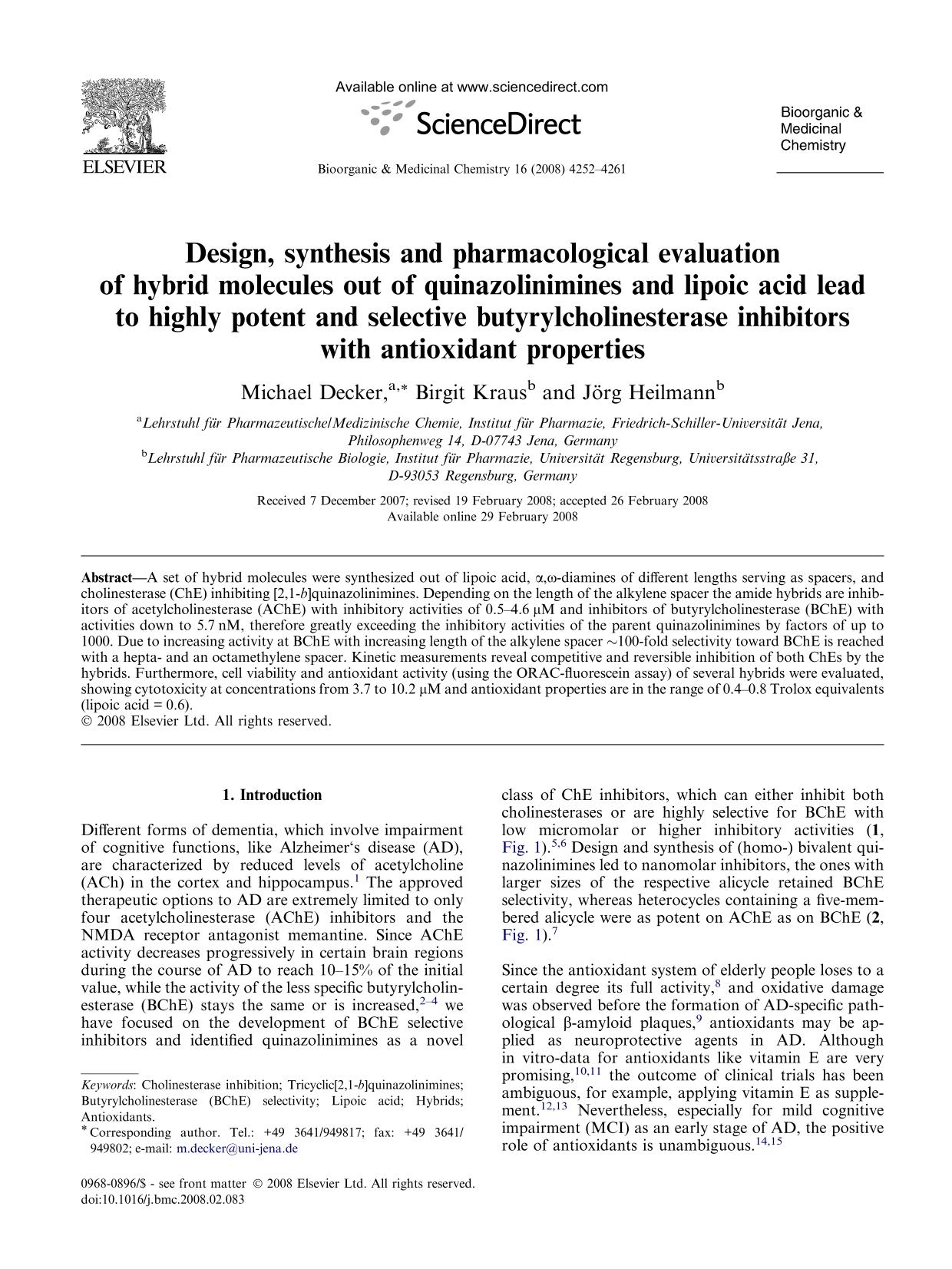 Book cover Design, synthesis and pharmacological evaluation of hybrid molecules out of quinazolinimines and lipoic acid lead to highly potent and selective butyrylcholinesterase inhibitors with antioxidant properties