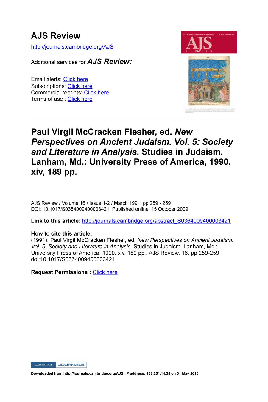 Book cover Paul Virgil McCracken Flesher, ed. New Perspectives on Ancient Judaism. Vol. 5: Society and Literature in Analysis. Studies in Judaism. Lanham, Md.: University Press of America, 1990. xiv, 189 pp.