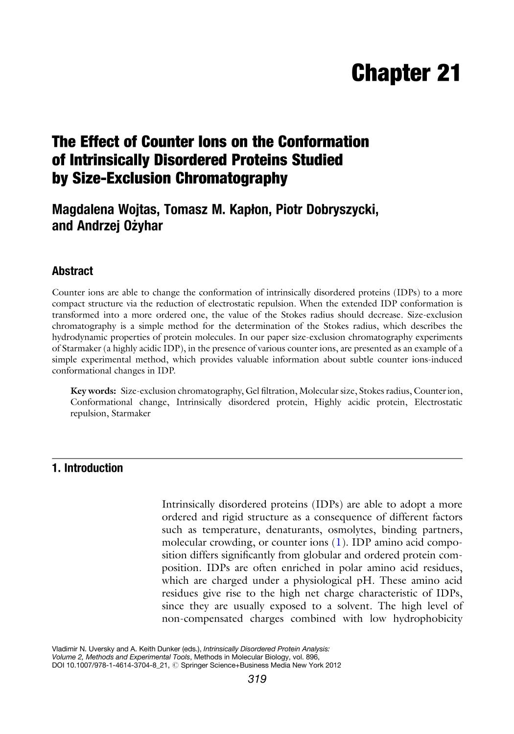Kitap kapağı Intrinsically Disordered Protein Analysis Volume 109 || The Effect of Counter Ions on the Conformation of Intrinsically Disordered Proteins Studied by Size-Exclusion Chromatography