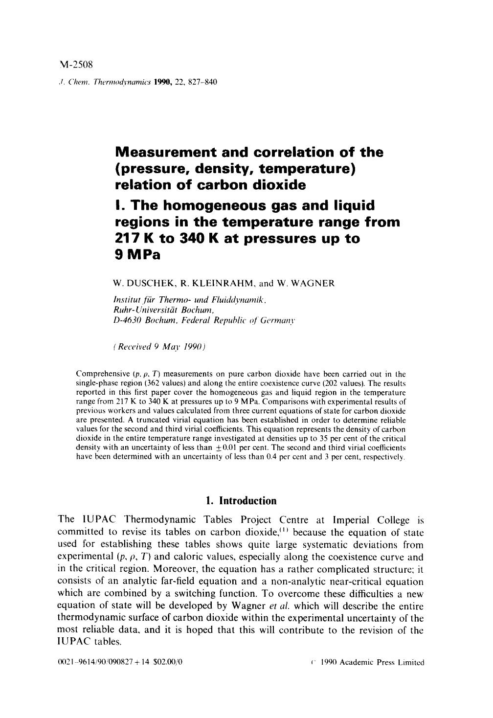 Book cover Measurement and correlation of the (pressure, density, temperature) relation of carbon dioxide I. The homogeneous gas and liquid regions in the temperature range from 217 K to 340 K at pressures up to 9 MPa