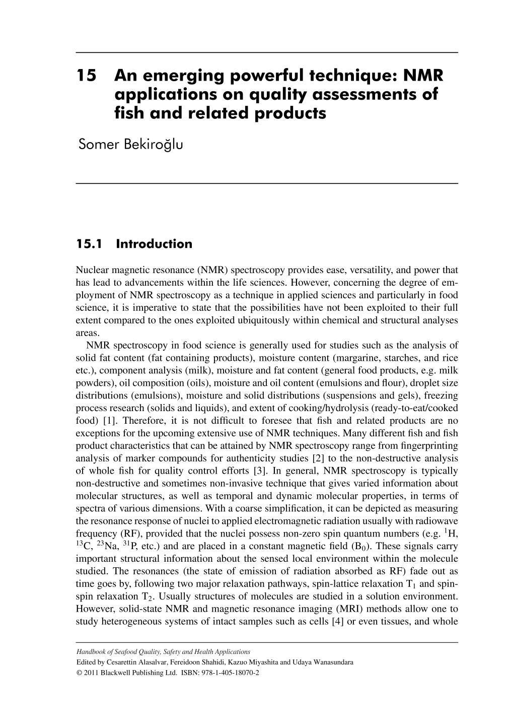 Portada del libro Handbook of Seafood Quality, Safety and Health Applications (Alasalvar/Handbook of Seafood Quality, Safety and Health Applications)    An Emerging Powerful Technique: NMR Applications on Quality Assessments of Fish and Related Products